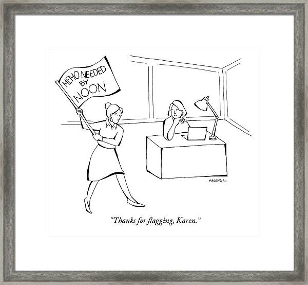 Thanks For Flagging Karen Framed Print