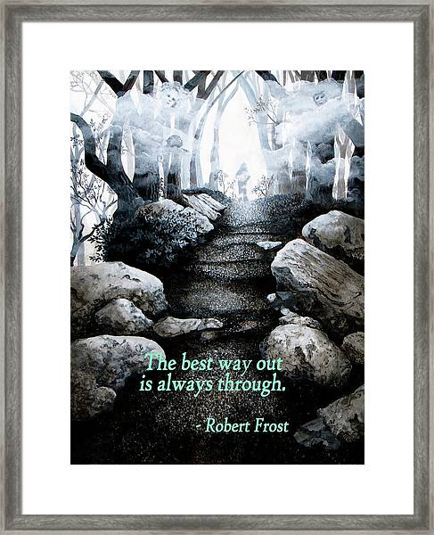 The Best Way Out Framed Print