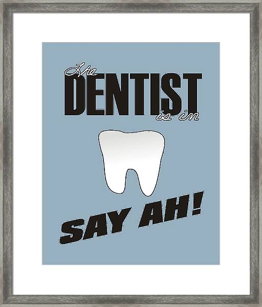 The Dentist Is In Framed Print