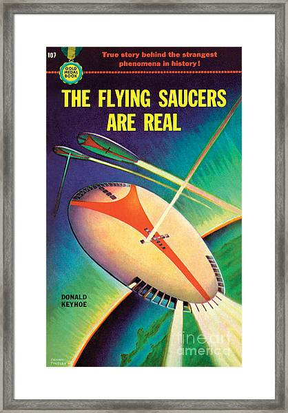 The Flying Saucers Are Real Framed Print