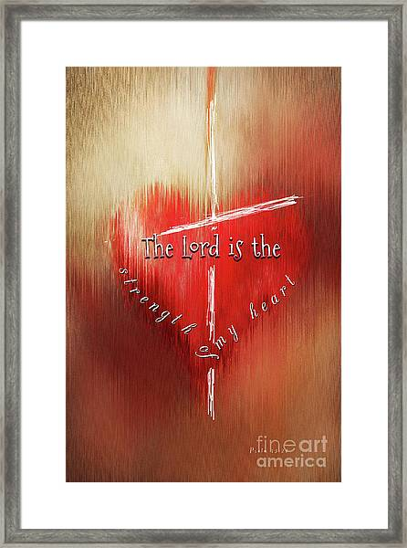 The Lord Is The Strength Of My Heart Framed Print
