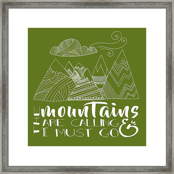 The Mountains Are Calling Framed Print