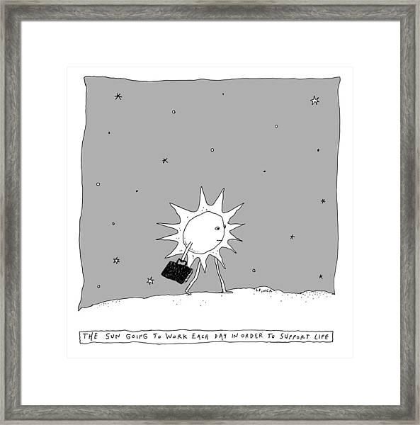 The Sun Going To Work Each Day Framed Print