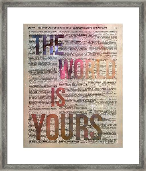 The World Is Yours  Framed Print