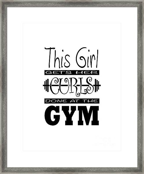 This Girl Gets Her Curls Done At The Gym Framed Print