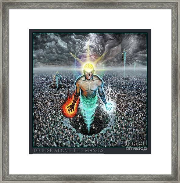 To Rise Above The Masses Framed Print