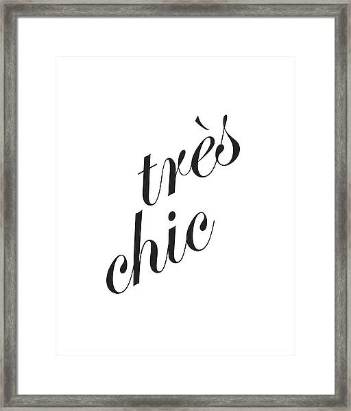 Tres Chic - Minimalist Typography Poster - Quote Print - Black And White Framed Print