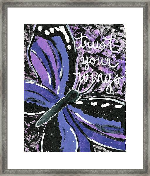Trust Your Wings Framed Print