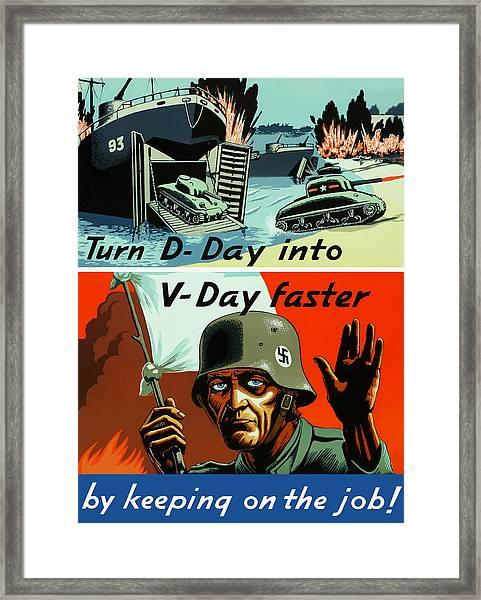 Turn D-day Into V-day Faster  Framed Print