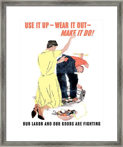 Use It Up - Wear It Out - Make It Do Framed Print