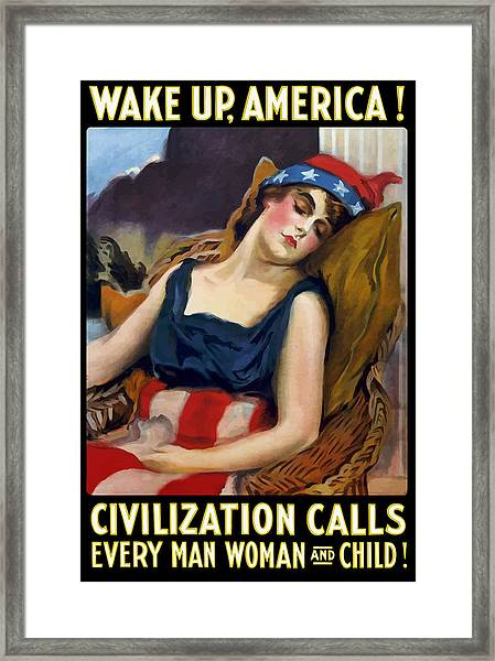 Wake Up America - Civilization Calls Framed Print