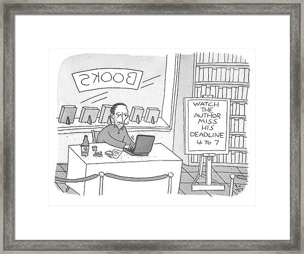 Watch The Author Miss His Deadline Framed Print