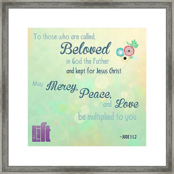 We Are God's #beloved. He Wants Us To Framed Print