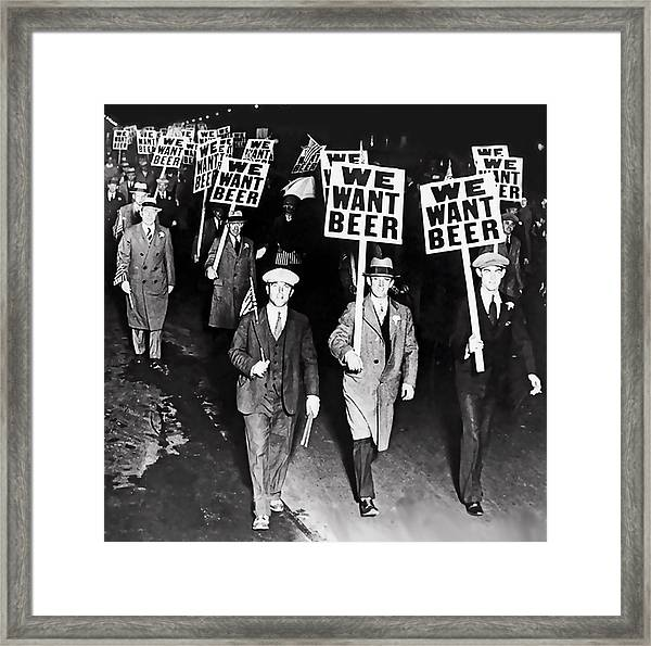 We Want Beer - Prohibition C. 1932 Framed Print