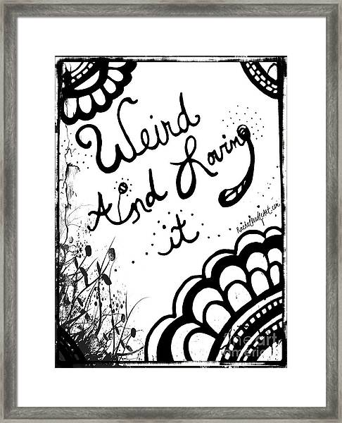 Framed Print featuring the drawing Weird And Loving It by Rachel Maynard