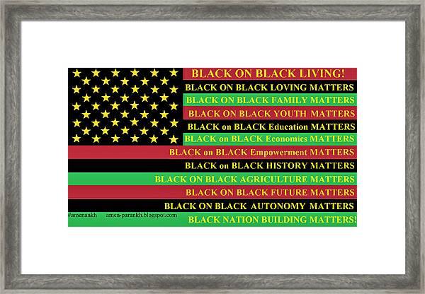 What About Black On Black Living? Framed Print