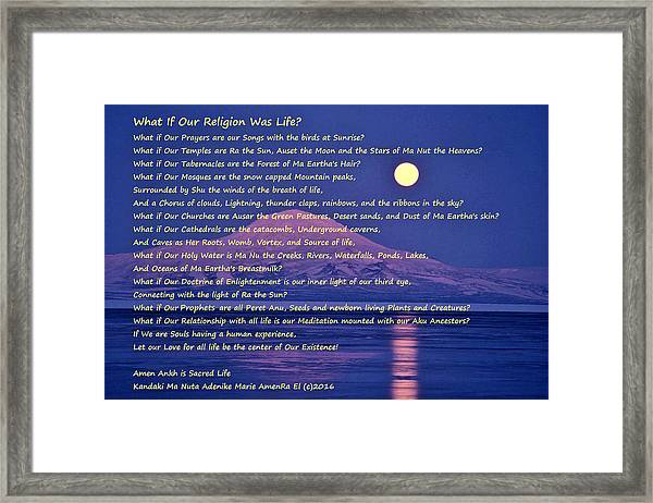 What If Our Religion Was Life Framed Print