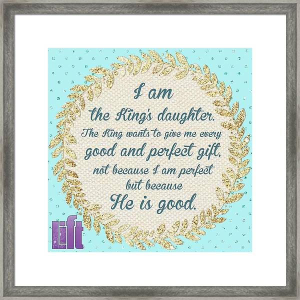 whatever Is Good And Perfect Is A Framed Print