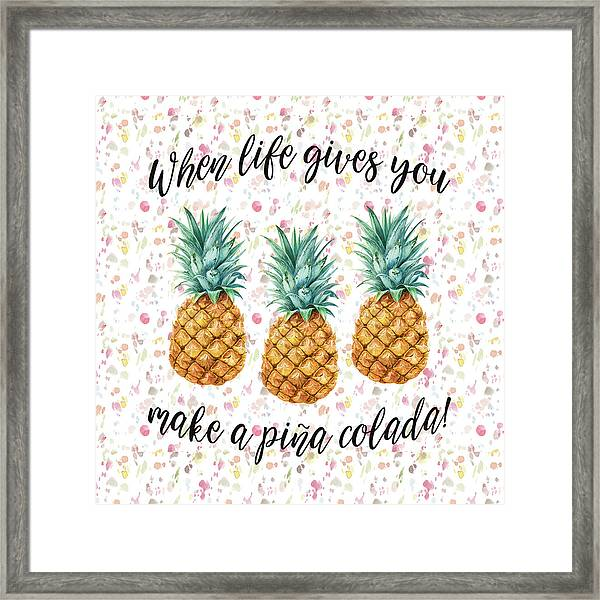When Life Gives You Pineapple Make A Pina Colada Framed Print