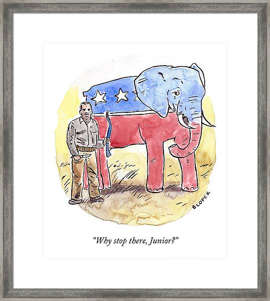 Why Stop There, Junior? Framed Print