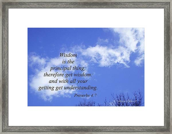 Wisdom Is The Principal Thing... Framed Print