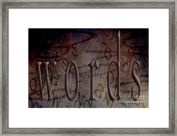 Words Are Only Words Framed Print