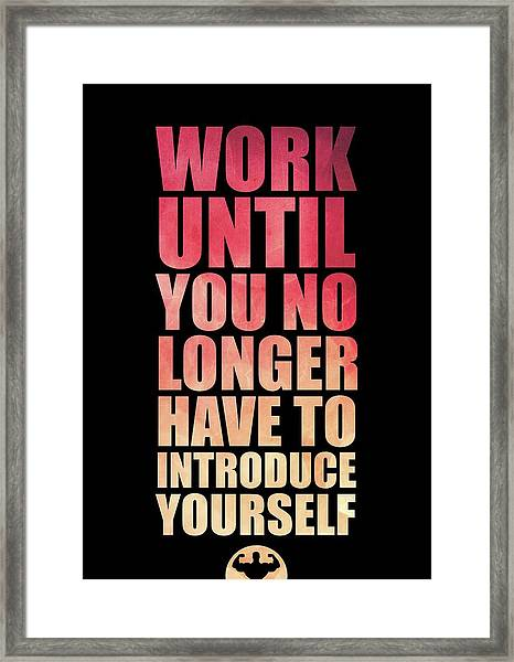 Work Until You No Longer Have To Introduce Yourself Gym Inspirational Quotes Poster Framed Print
