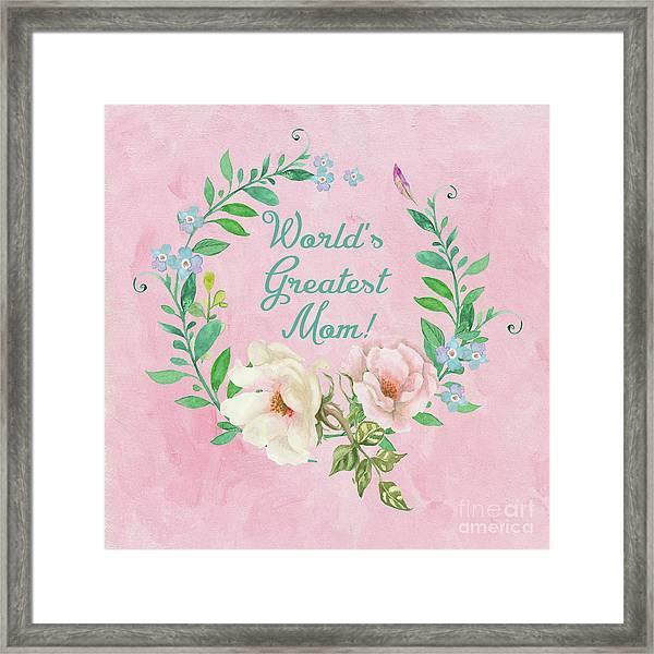 World's Greatest Mom Framed Print