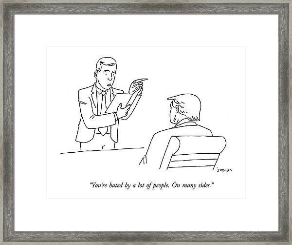 You Are Hated By A Lot Of People Framed Print