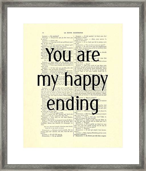 You Are My Happy Ending Framed Print