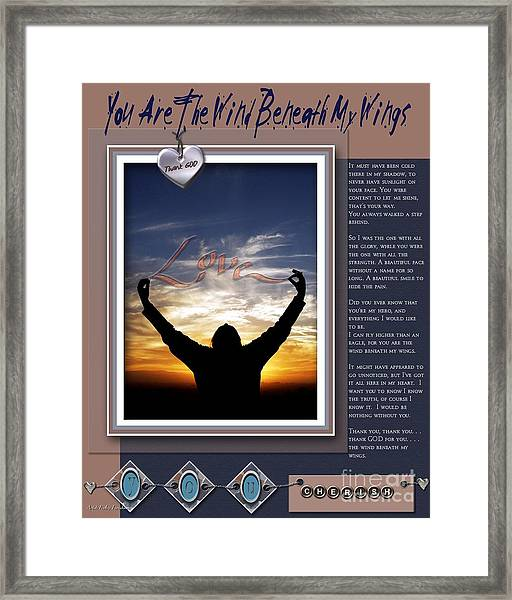You Are The Wind Beneath My Wings Framed Print
