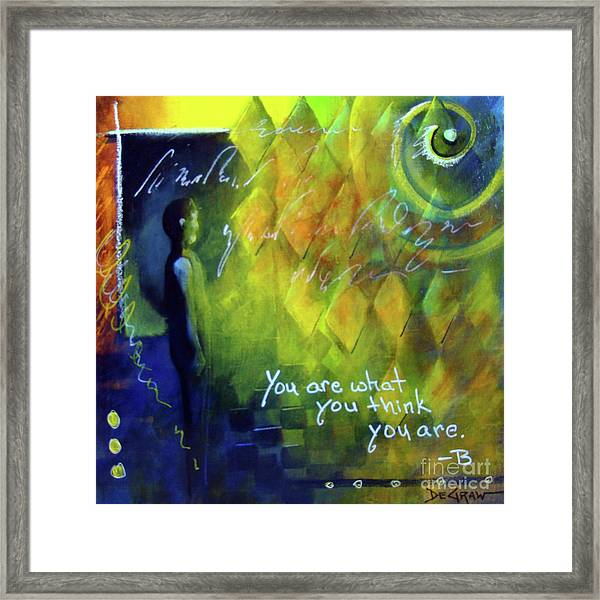 You Are What You Think Framed Print