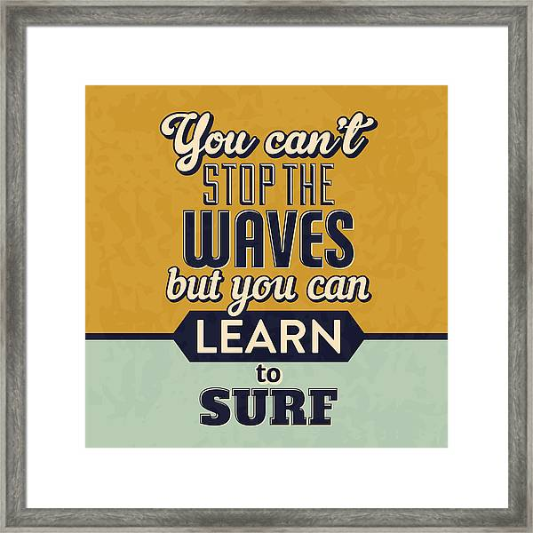 You Can't Stop The Waves Framed Print