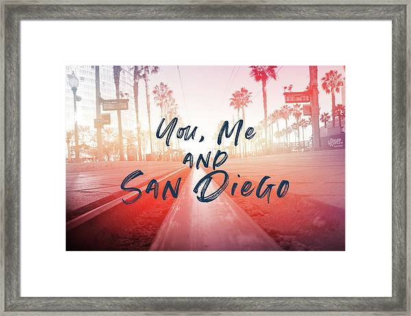 You Me And San Diego- Art By Linda Woods Framed Print