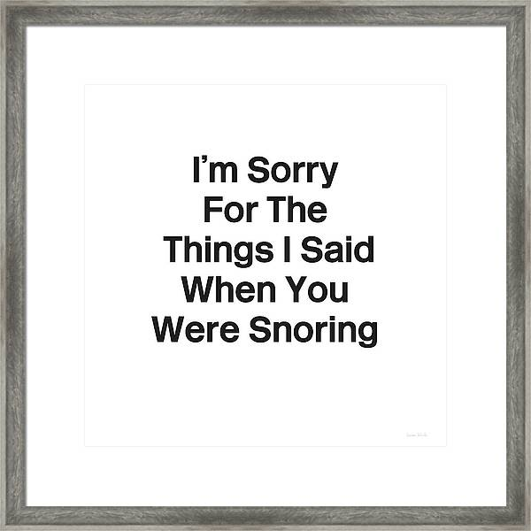 You Were Snoring- Art By Linda Woods Framed Print