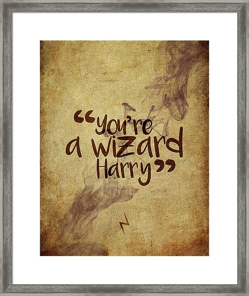 You're A Wizard Harry Framed Print