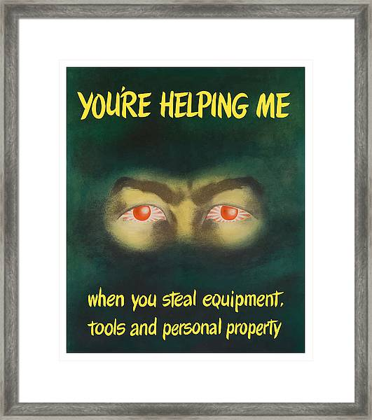 You're Helping Me When You Steal Equipment Framed Print