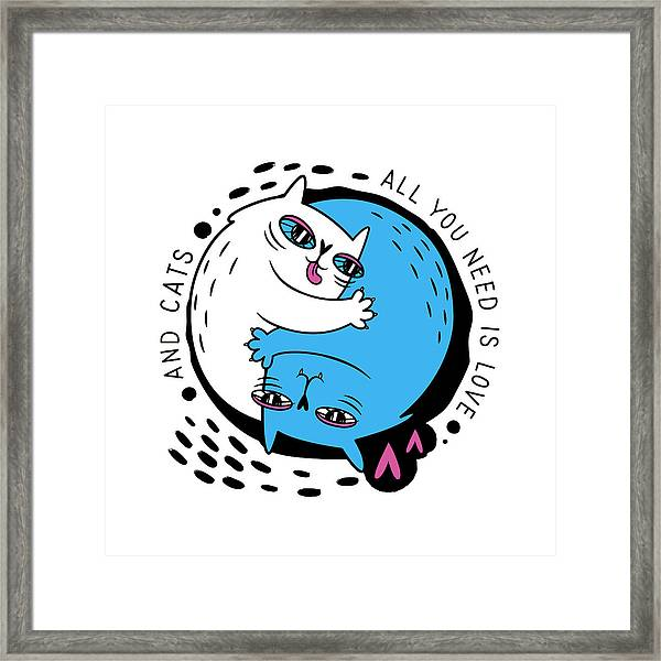 All You Need Is Love And Cats - Baby Room Nursery Art Poster Print Framed Print