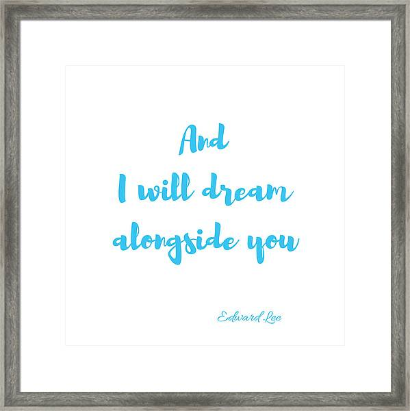 And I Will Dream Framed Print
