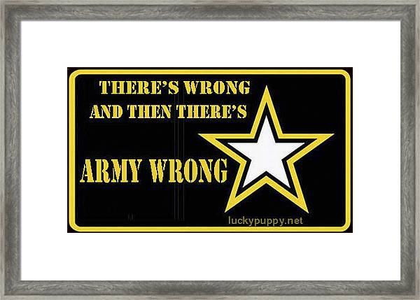 Army Wrong Framed Print