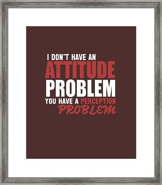 Attitude Problem Framed Print