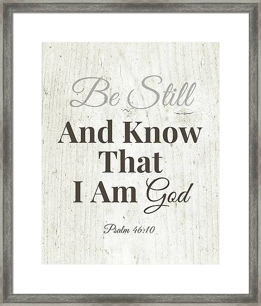 Be Still And Know That I Am God- Art By Linda Woods Framed Print