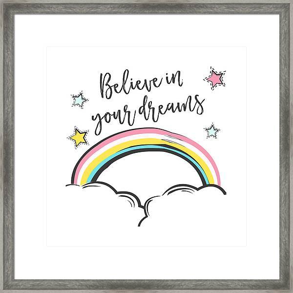 Believe In Your Dreams - Baby Room Nursery Art Poster Print Framed Print