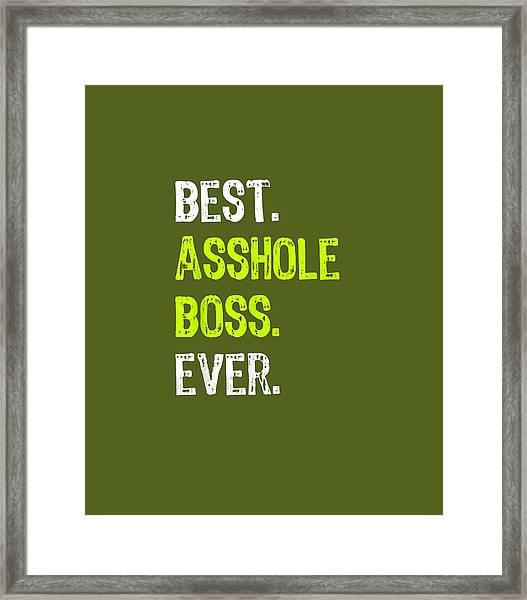 Best Asshole Boss Ever Funny Boss's Day Gift T-shirt Framed Print