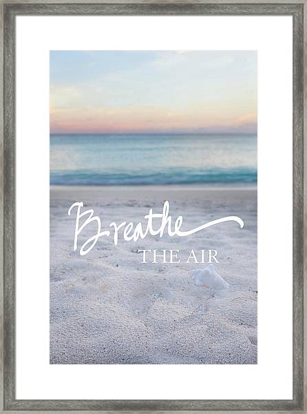 Breathe The Air Framed Print