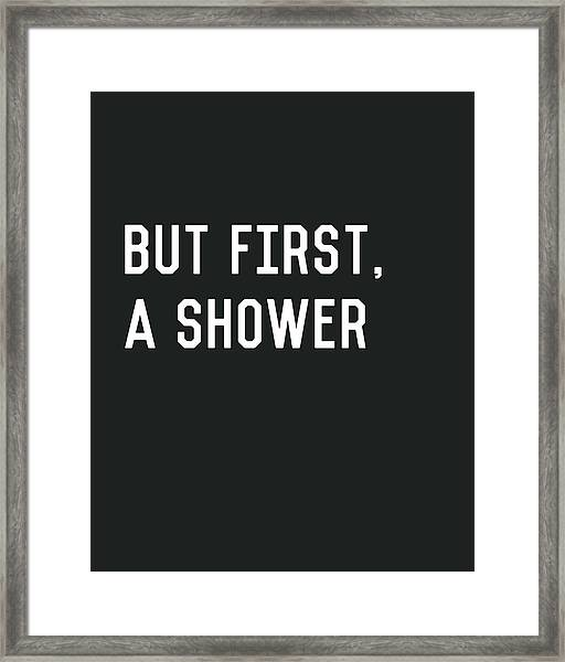 But First A Shower- Art By Linda Woods Framed Print