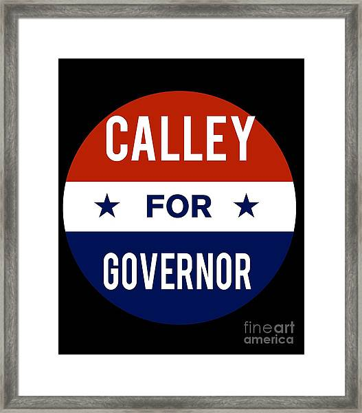Framed Print featuring the digital art Calley For Governor 2018 by Flippin Sweet Gear