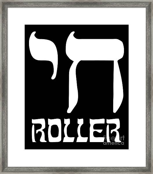 Framed Print featuring the digital art Chai Roller Funny Jewish High Roller by Flippin Sweet Gear