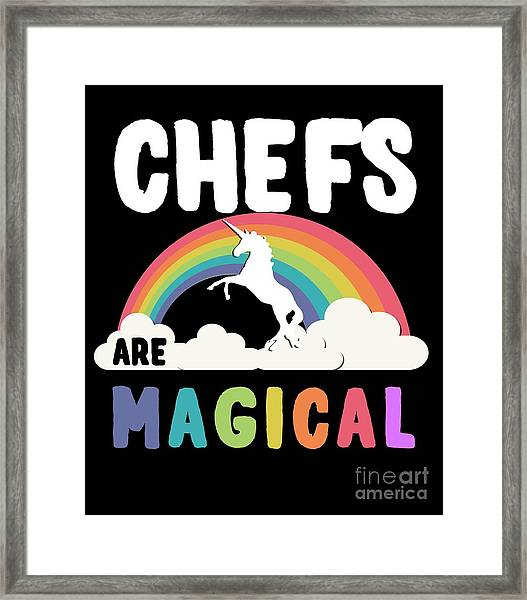 Framed Print featuring the digital art Chefs Are Magical by Flippin Sweet Gear