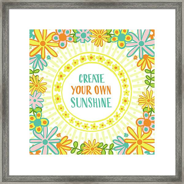 Create Your Own Sunshine Framed Print